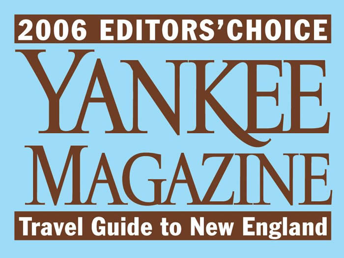 Yankee Magazine 2006 Travel Guide to New England Editors' Choice